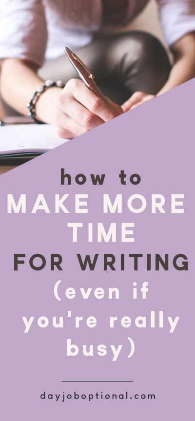How to Make More Time for Writing (Even if you're Really Busy) - Freelance Writing Tips